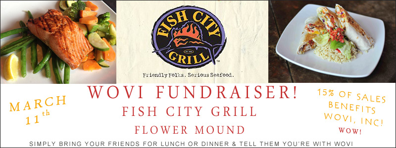 WOVI Fundraiser at Fish City Grill in Flower Mound on March 11th!